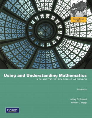 Using and Understanding Mathematics: A Quantitative Reasoning Approach (Paperback)