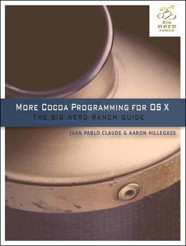 More Cocoa Programming for OS X: The Big Nerd Ranch Guide (Paperback)