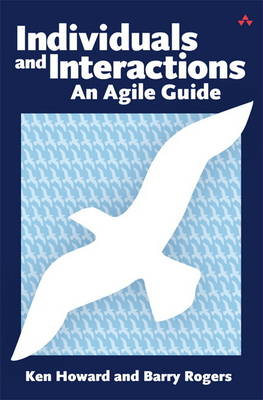 Individuals and Interactions: An Agile Guide (Paperback)