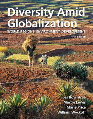 Diversity Amid Globalization: World Regions, Environment, Development (Hardback)