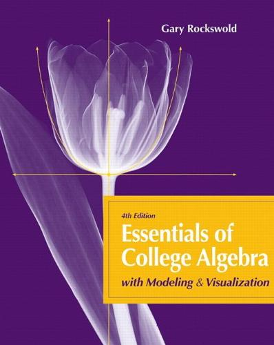 Essentials of College Algebra with Modeling and Visualization (Hardback)