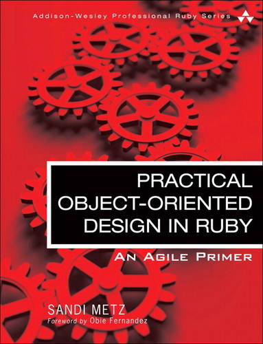 Practical Object-Oriented Design in Ruby: An Agile Primer (Paperback)