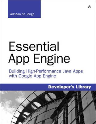 Essential App Engine: Building High Performance Java Apps with Google App Engine (Paperback)