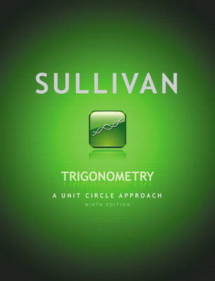 Trigonometry: A Unit Circle Approach plus MyMathLab with Pearson eText -- Access Card Package