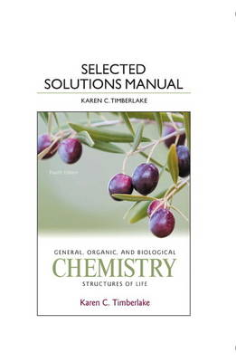 Selected Solution Manual for General, Organic, and Biological Chemistry: Structures of Life (Paperback)