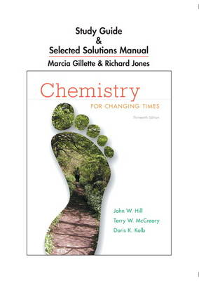 Study Guide and Selected Solutions Manual for Chemistry for Changing Times (Paperback)