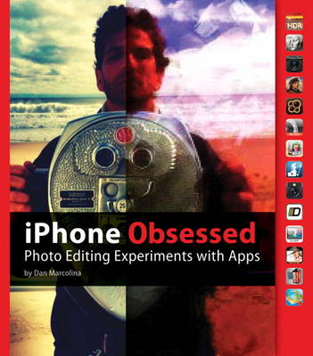 iPhone Obsessed: Photo editing experiments with Apps (Paperback)