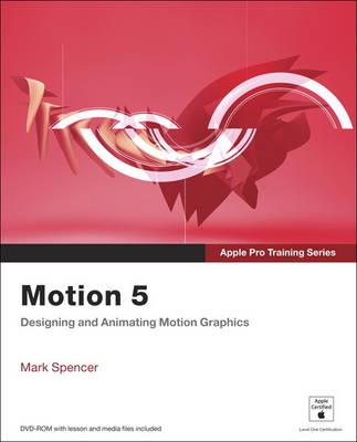 Apple Pro Training Series: Motion 5 - Apple Pro Training
