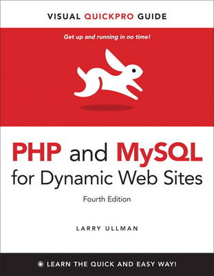 PHP and MySQL for Dynamic Web Sites: Visual QuickPro Guide (Paperback)