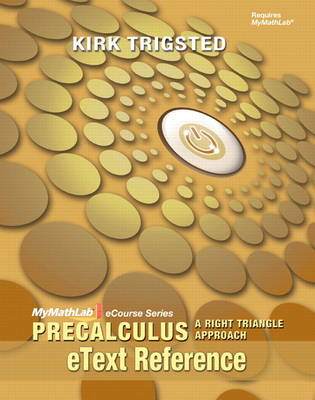 eText Reference for MyLab Math Precalculus Right Triangle Approach (Spiral bound)