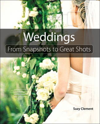 Wedding Photography: From Snapshots to Great Shots (Paperback)