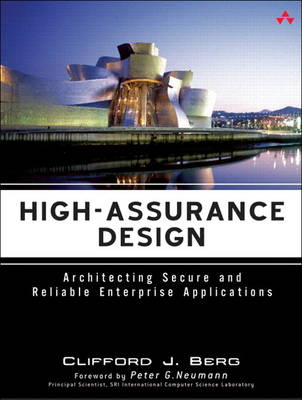 High-Assurance Design: Architecting Secure and Reliable Enterprise Applications (Paperback)