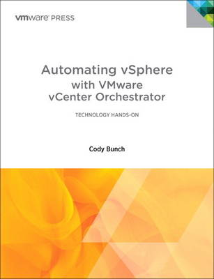 Automating vSphere with VMware vCenter Orchestrator (Paperback)