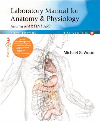 Laboratory Manual for Anatomy & Physiology featuring Martini Art, Cat Version (Spiral bound)