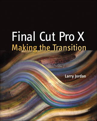 Final Cut Pro X: Making the Transition (Paperback)