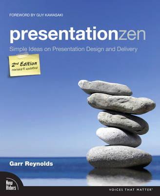 Presentation Zen: Simple Ideas on Presentation Design and Delivery (Paperback)