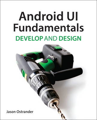 Android UI Fundamentals: Develop & Design (Paperback)