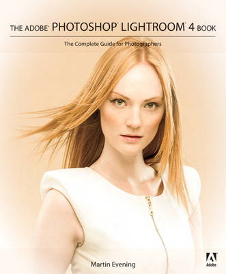 Adobe Photoshop Lightroom 4 Book: The Complete Guide for Photographers, The (Paperback)