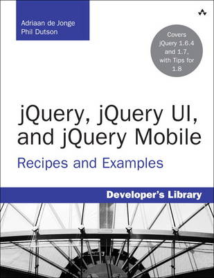 jQuery, jQuery UI, and jQuery Mobile: Recipes and Examples (Paperback)