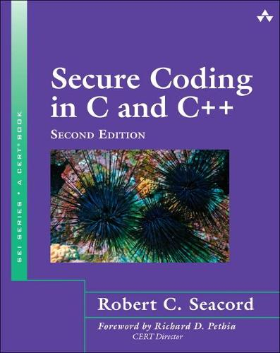 Secure Coding in C and C++ - SEI Series in Software Engineering (Paperback)