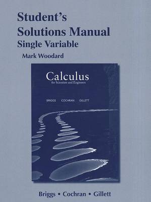 Student's Solutions Manual for Calculus for Scientists and Engineers, Single Variable (Paperback)