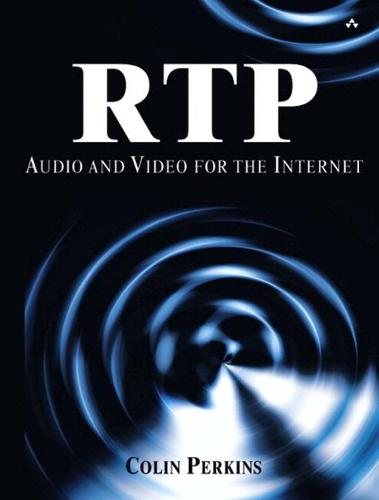 RTP: Audio and Video for the Internet (paperback): Audio and Video for the Internet (Paperback)