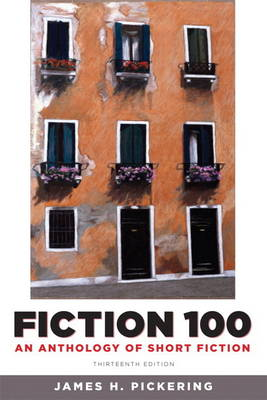 Fiction 100: An Anthology of Short Fiction with New MyLiteratureLab -- Access Card Package