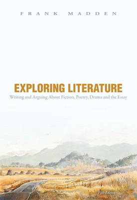 Exploring Literature Writing and Arguing About Fiction, Poetry, Drama, and the Essay with New MyLiteratureLab -- Access Card Package
