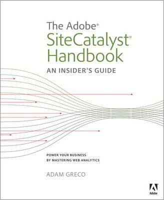The Adobe SiteCatalyst Handbook: An Insider's Guide (Paperback)