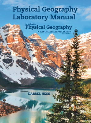 Physical Geography Laboratory Manual for McKnight's Physical Geography: A Landscape Appreciation (Spiral bound)
