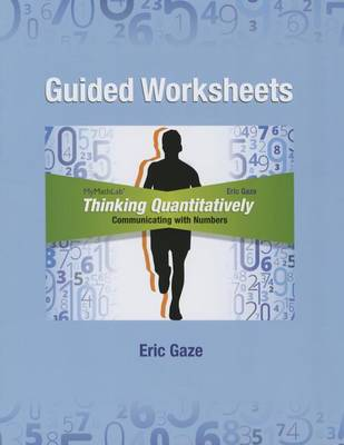 Guided Worksheets for Thinking Quantitatively: Communicating with Numbers (Paperback)