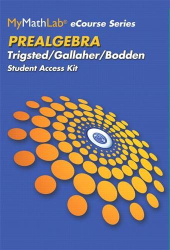 MyMathLab eCourse for Trigsted/Bodden/Gallaher Prealgebra -- Access Card -- PLUS Guided Notebook
