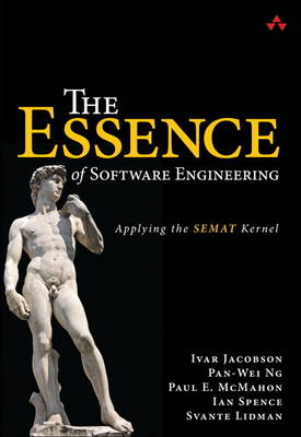 The Essence of Software Engineering: Applying the SEMAT Kernel (Paperback)