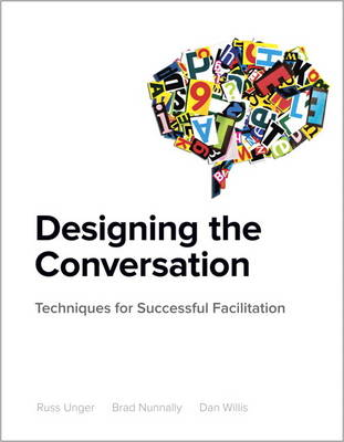 Designing the Conversation: Techniques for Successful Facilitation (Paperback)