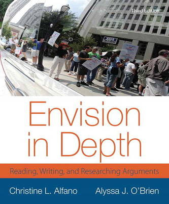 Envision in Depth: Reading, Writing, and Researching Arguments (Paperback)