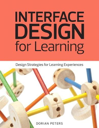 Interface Design for Learning: Design Strategies for Learning Experiences (Paperback)
