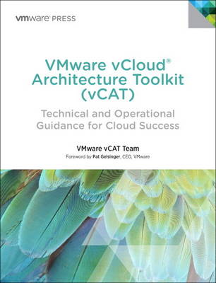 VMware vCloud Architecture Toolkit (vCAT): Technical and Operational Guidance for Cloud Success (Hardback)