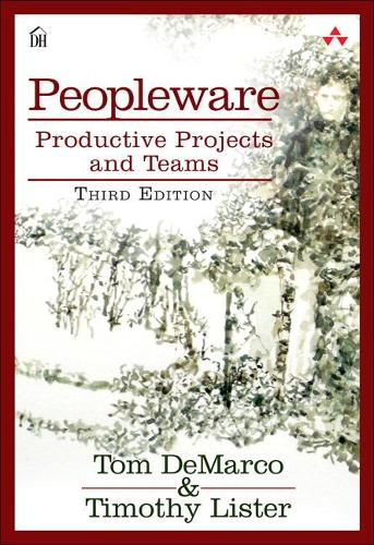 Peopleware: Productive Projects and Teams (Paperback)