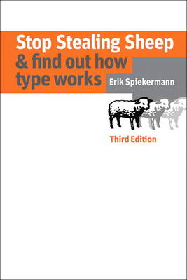 Stop Stealing Sheep & Find Out How Type Works, Third Edition (Paperback)