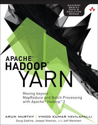 Apache Hadoop YARN: Moving beyond MapReduce and Batch Processing with Apache Hadoop 2 (Paperback)