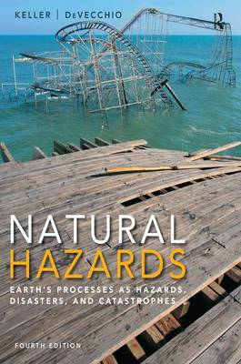 Natural Hazards: Earth's Processes as Hazards, Disasters, and Catastrophes (Paperback)