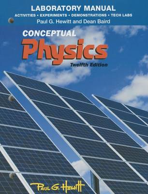 Laboratory Manual: Activities, Experiments, Demonstrations & Tech Labs for Conceptual Physics (Paperback)