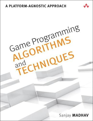 Game Programming Algorithms and Techniques: A Platform-Agnostic Approach (Paperback)