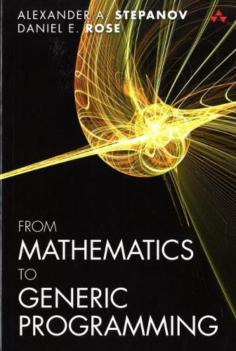 From Mathematics to Generic Programming (Paperback)