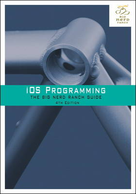 iOS Programming: The Big Nerd Ranch Guide (Paperback)