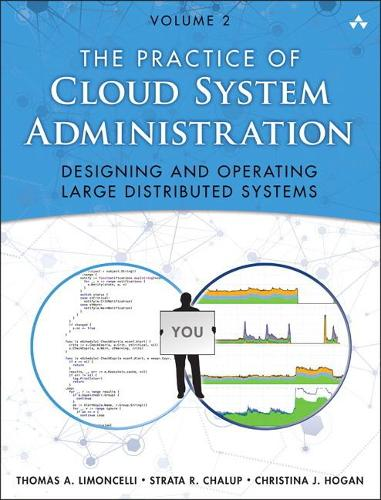 The Practice of Cloud System Administration: DevOps and SRE Practices for Web Services, Volume 2 (Paperback)