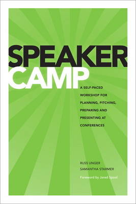 Speaker Camp: A Self-paced Workshop for Planning, Pitching, Preparing, and Presenting at Conferences (Paperback)