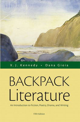 Backpack Literature: An Introduction to Fiction, Poetry, Drama, and Writing (Paperback)