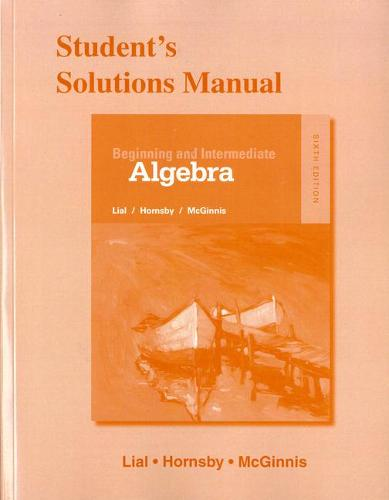 Student's Solutions Manual for Beginning and Intermediate Algebra (Paperback)