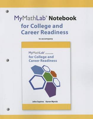 MyLab Math Notebook for Squires/Wyrick College and Career Readiness (Paperback)
